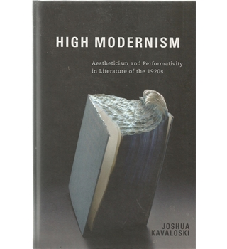 High Modernism: Aestheticism and Performativity in Literature of the 1920s