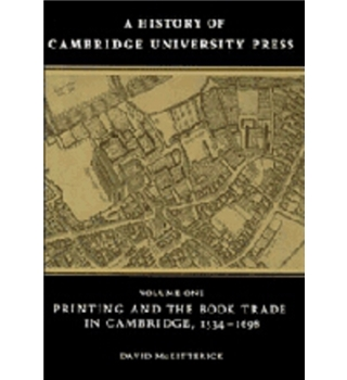 A history of Cambridge University Press: Volumes 1 and 2