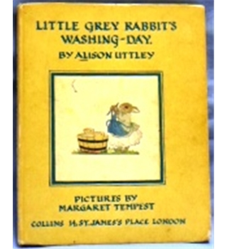 1951 Little Grey Rabbit's Washing Day by Alison Uttley. Illustrated Margaret Tempest