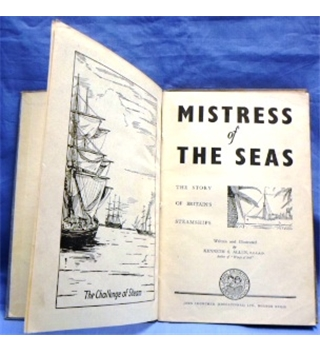 1946 Mistress of the Seas - the Story of Britain's Steamships, by Kenneth S. Allen
