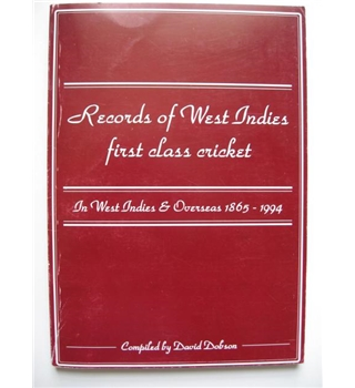 Records of West Indies First Class Cricket. In West Indies & Overseas 1865 to 1994.