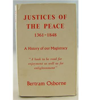 Justices of the Peace 1361-1848: A History of our Magistracy