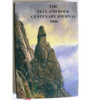 The Fell and Rock Centenary Journal 2006