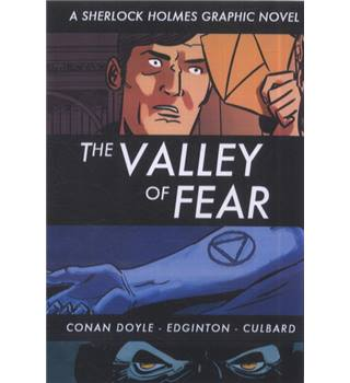 The valley of fear (A Sherlock Holmes Graphic Novel)