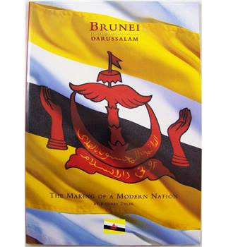 Brunei Darussalam: The Making of a Modern Nation