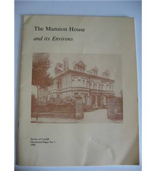 The Mansion House and its Environs. Survey of Cardiff Occasional Paper No 3.