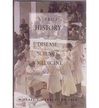 A Brief History of Disease, Science, and Medicine