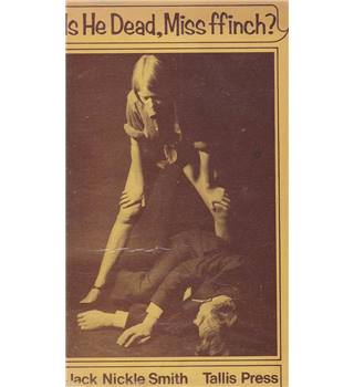 Is he Dead, Miss ffinch? - Jack Nickle Smith - First Edition