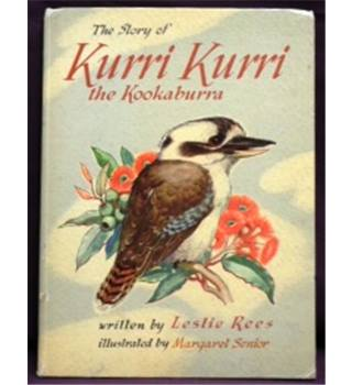 The Story of Kurri Kurri the Kookaburra by Leslie Rees