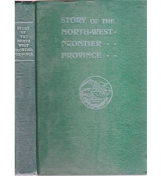 Story of the North West Frontier Province
