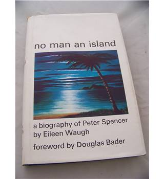 No man an island, a biography of Peter Spencer