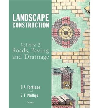 Landscape construction Vol 2: Roads, Paving and Drainage