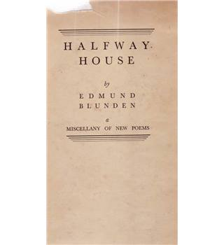 Halfway House - A Miscellany of New Poems - Edmund Blunden - 1st Edition, 1932