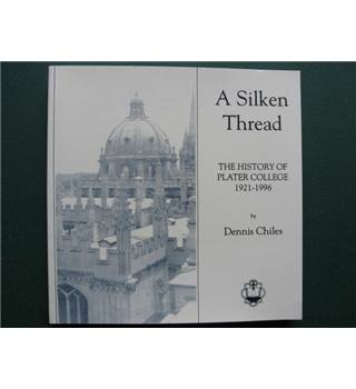 A Silken Thread : The History of Plater College 1921-1996