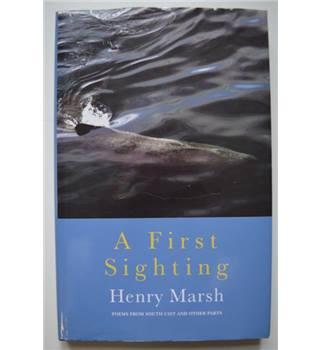 A First Sighting - Henry Marsh - Signed