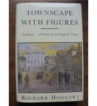 Townscape with Figures. Farnham: Portrait of an English Town.