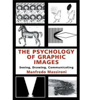 The Psychology of Graphic Images : Seeing, Drawing, Communicating