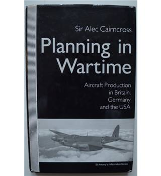 Planning in Wartime - Aircraft Production in Britain, Germany and the USA