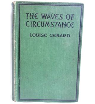 The Waves of Circumstance