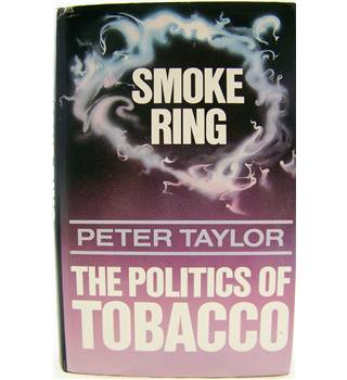 Smoke Ring: The Politics of Tobacco