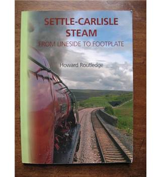 Settle-Carlisle Steam : From Lineside to Footplate