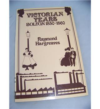 Victorian Years: Bolton 1850-1860