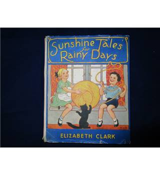 Sunshine Tales for Rainy Days - Elizabeth Clark