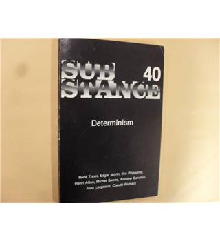 SubStance 40: Determinism