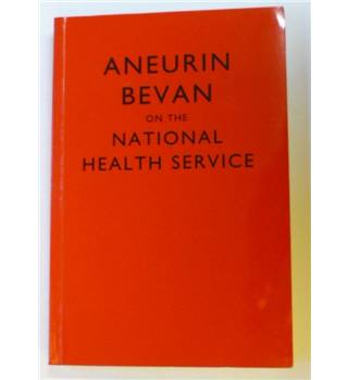 Aneurin Bevan on the National Health Service