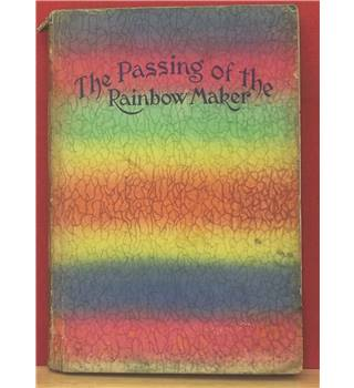 The Passing of the Rainbow Maker