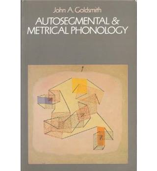 Autosegmental and Metrical Phonology