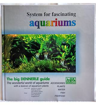 System for Fascinating Aquariums: The Big Dennerle guide