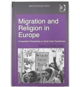 Migration and Religion in Europe - Comparative Perspectives on South Asian Experiences