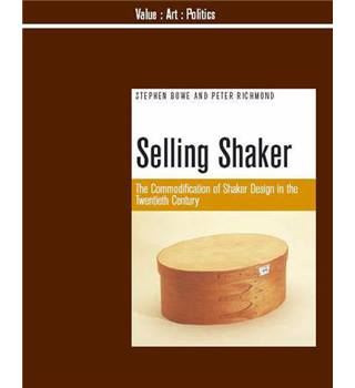 Selling Shaker : The Commodification of Shaker Design in the Twentieth Century