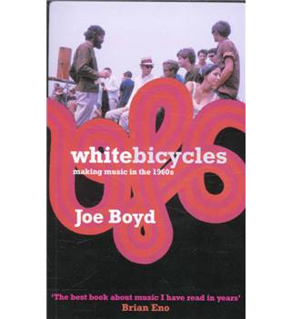 White Bicycles : making music in the 1960s