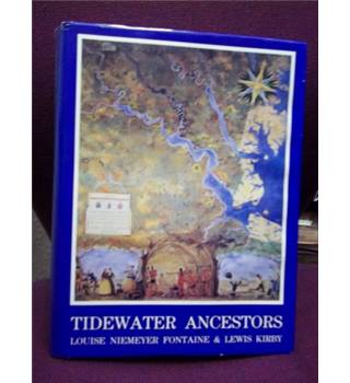 Tidewater Ancestors :Genealogy of the Niemeyer, Chandler, Lawson, Calvert Families and Others