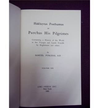 Hakluytus Posthumus or Purchas His Pilgrimes Vols xvi, xix and xx