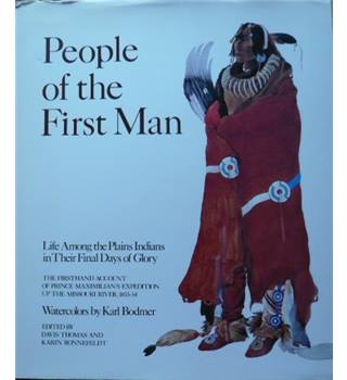 People of the First Man - Life Among the Plains Indians in their Final days of Glory