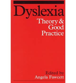 Dyslexia : Theory and Good Practice