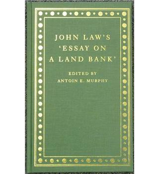 John Law's 'Essay on a land bank'