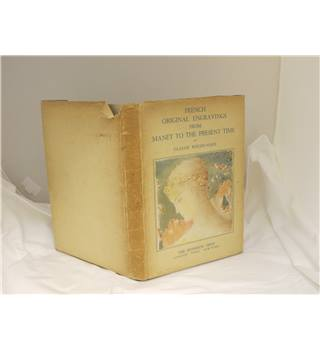 French Original Engravings from Manet to the Present Time by C Roger-Marx Hyperion Press 1939 with d/j many illustrations