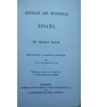 Literary and Historical Essays. Thomas Davis. New Edition, 1883