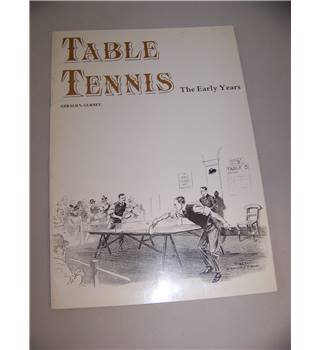 Table Tennis : The Early Years