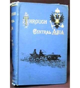 1887. First Edition. Through Central Asia by Henry Lansdell D.D.
