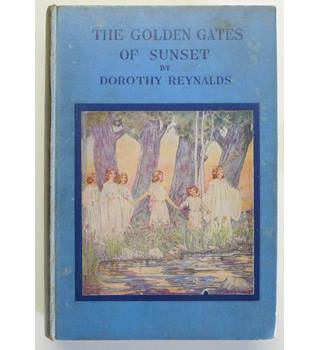 The Golden Gates of Sunset. A Story for Children.