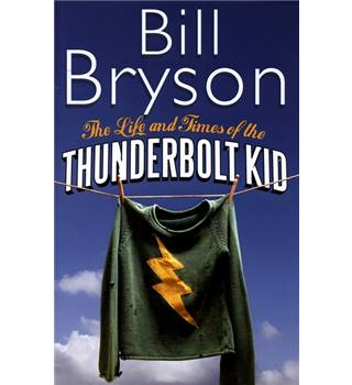 The Life and Times of the Thunderbolt Kid - Bill Bryson - Signed First Edition