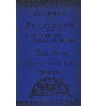 Excursions into Puzzledom - A Book of Charades, Acrostics, Enigmas and Conundrums - ca 1890