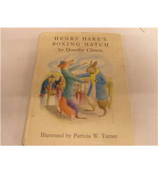 Henry Hare's Boxing Match by Dorothy Clewes illus by Patricia Turner 1950 1st ed Chatto & Windus