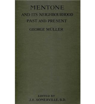 Mentone and its Neighbourhood - the Past and the Present - George Muller - 1910