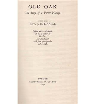 Old Oak - The Story of a Forest Village - J.E. Linnell, 1932